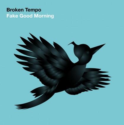 Νέο album: Broken Tempo – Fake Good Morning
