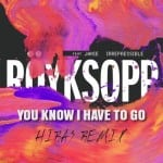 New remix: Röyksopp (feat. Jamie Irrepressible) – You Know I Have To Go (Hiras remix)